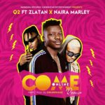 [MUSIC] Q2 Ft. Zlatan x Naira Marley – Come Online (Remix)