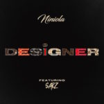 [MUSIC] Niniola Ft. Sarz – Designer
