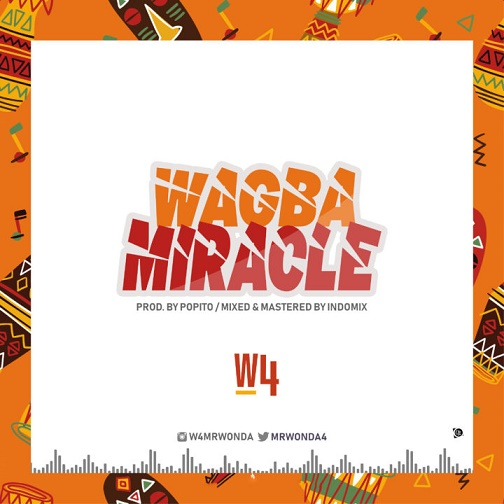 [MUSIC] W4 – Wagba Miracle