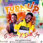 [Music] S Brown x Dolla Jay – Turn Up