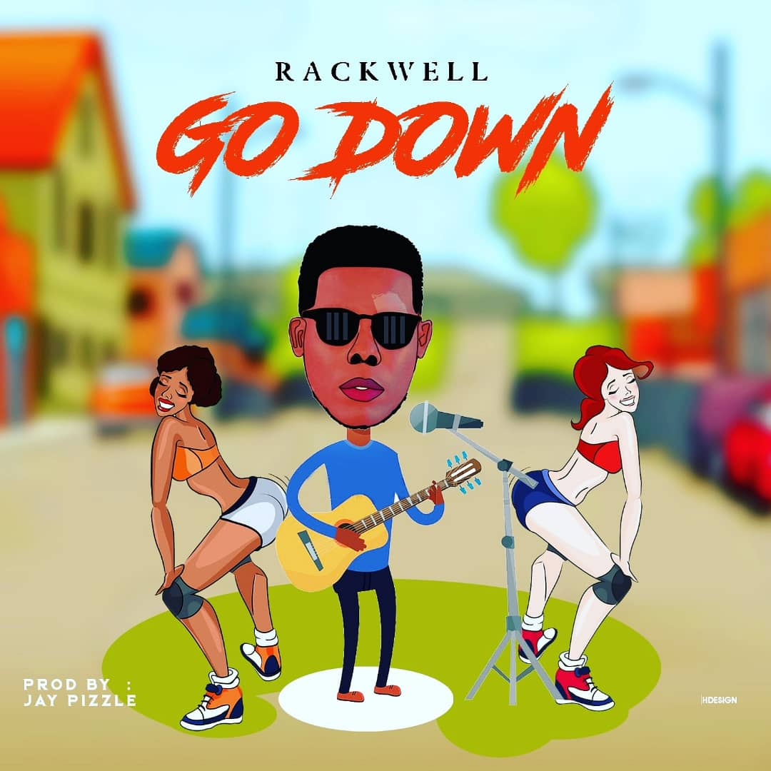 [MUSIC] Rackwell – Go Down (prod by Jay pizzle)