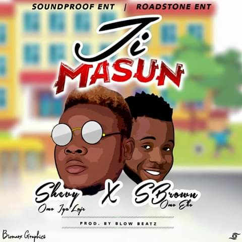 [Music] Shevy Ft S brown - Ji Masun