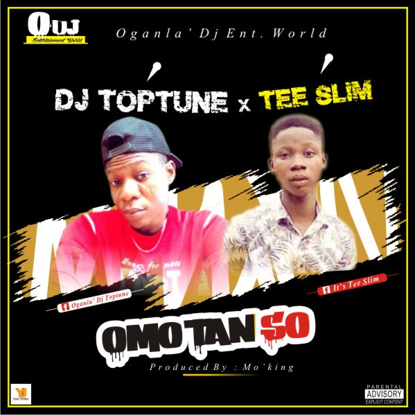 [Music] Oganla' Dj Toptune Ft Tee Slim - Omo To So