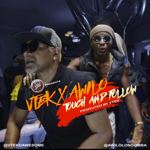 [MUSIC] Vtek Ft. Awilo Longomba – Touch And Follow