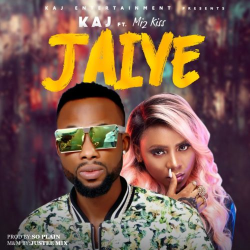 [MUSIC] KAJ Ft. Mz Kiss – Jaiye