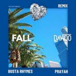 [Music] Davido Ft. Busta Rhymes & Prayah – Fall (Remix)