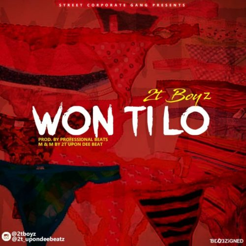 [MUSIC] 2TBoiz – Won Ti Lo