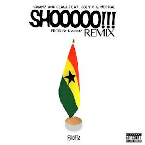 [Music] Kwamz x Flava – Shooo (Remix) Ft. Joey B & Medikal