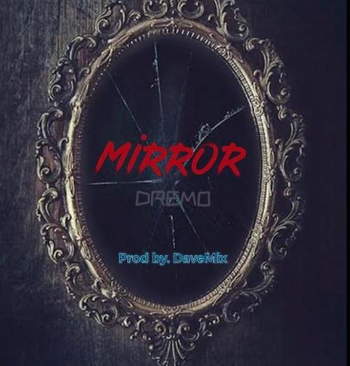 [Music] Dremo – Mirror