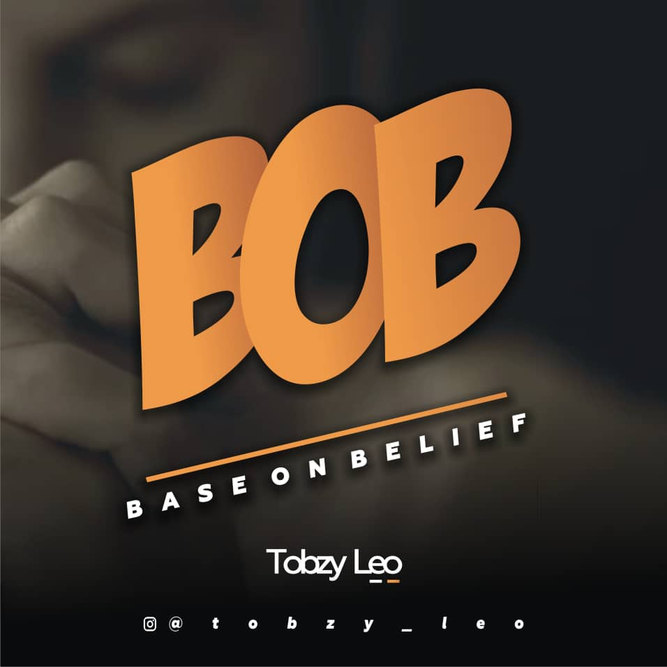 [Music] Tobzy Leo - Based On Belief