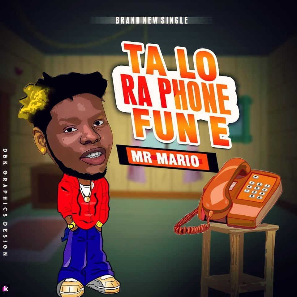 [Music] Mr Mario – Tà Lo Ra Phone Fun E