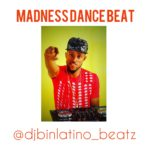[Free Beat] Madness Dance Beat - Dj Binlatino Beatz