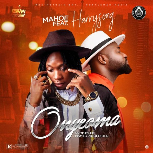 Music: Mahoe Ft. Harrysong – Onyeoma