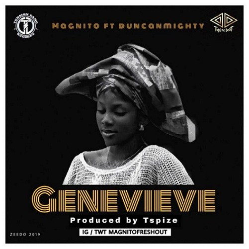 [Music] Magnito – Genevieve Ft. Duncan Mighty