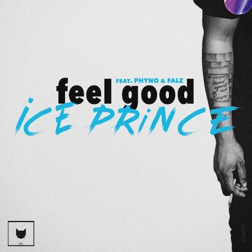 [Music] Ice Prince Ft. Phyno & Falz – Feel Good