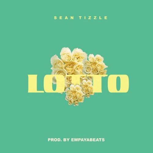[Music] Sean Tizzle – Lotto