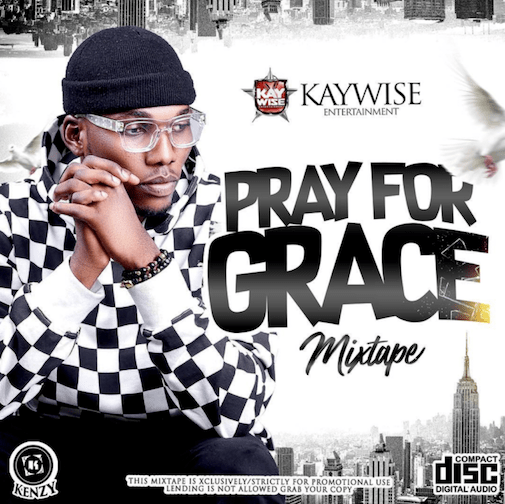 Mixtape: DJ Kaywise – Pray For Grace Mix