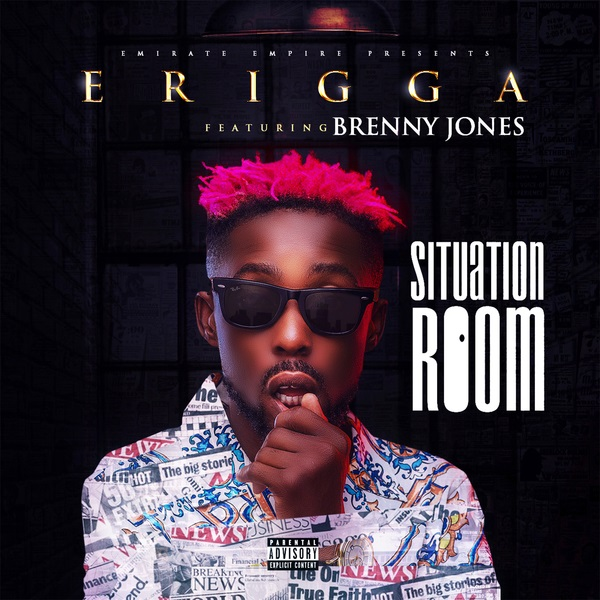 Music: Erigga – Situation Room Ft. Brenny Jones