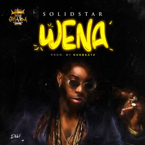 Music: Solidstar – Wena (Prod. By KukBeatz)