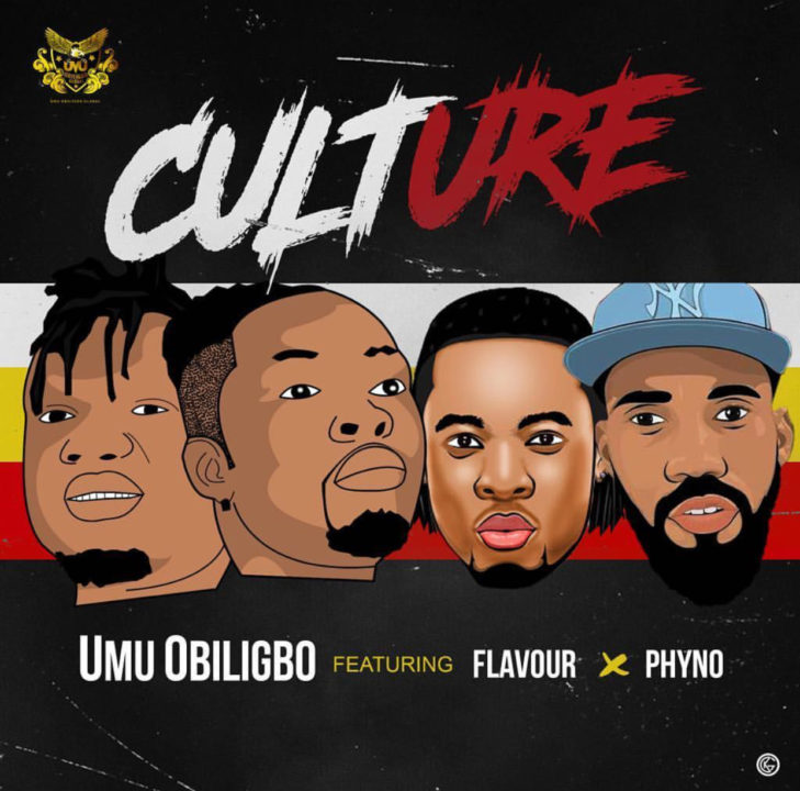 Music: Umu Obiligbo ft. Phyno & Flavour – Culture