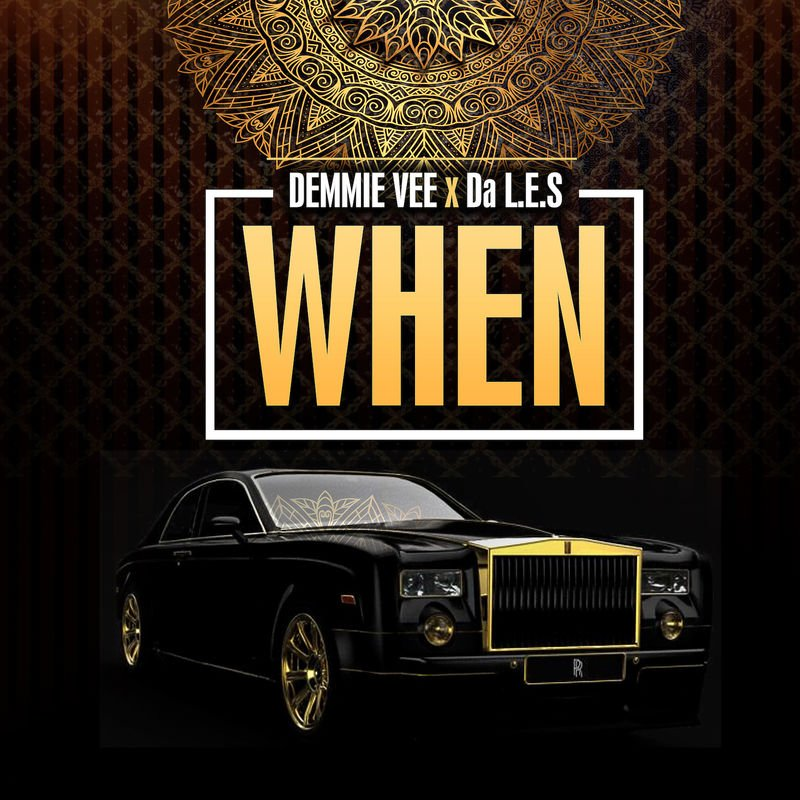 Music: Demmie Vee ft. Da L.E.S – When
