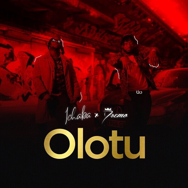 Music: Ichaba ft. Dremo – Olotu