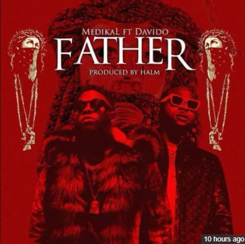 Music: Medikal ft. Davido – Father
