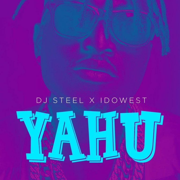 Music: DJ Steel X Idowest – Yahu