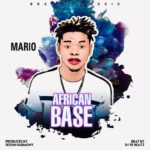 FAST DOWNLOAD: Mr Mario – African Base (Prod. By Dj Yk Beats)