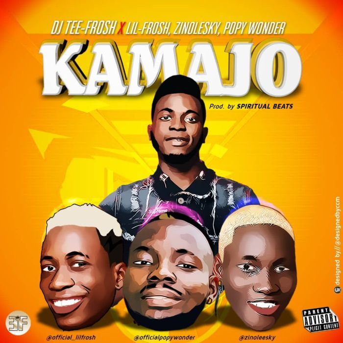 Music: DJ Teefrosh Ft. Popy Wonder x Zinoleesky & Lil Frosh – Kamajo