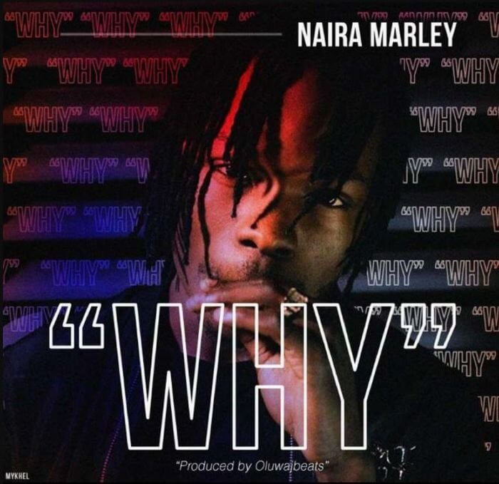 Music: Naira Marley – WHY (Prod. by OluwaJbeats)