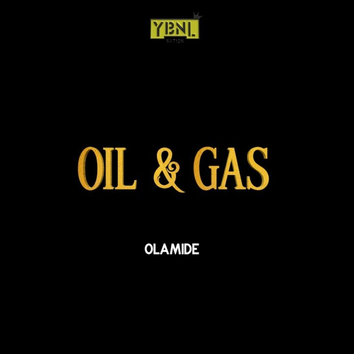 Music: Olamide – Oil & Gas