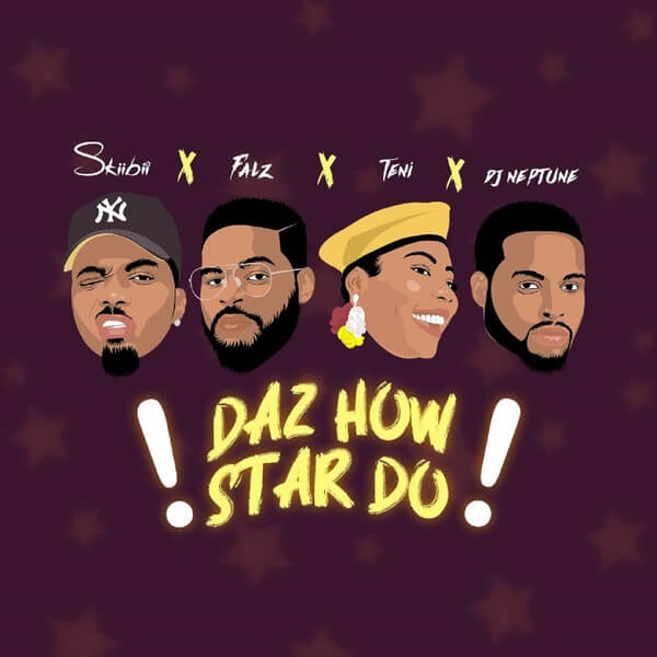 Music: Skiibii – Daz How Star Do ft. Falz, Teni & DJ Neptune