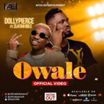 Music: DollyPierce Ft. Zlatan – Owale