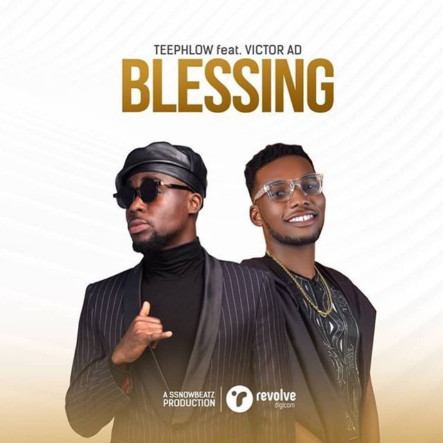 Music: TeePhlow Ft. Victor AD – Blessing