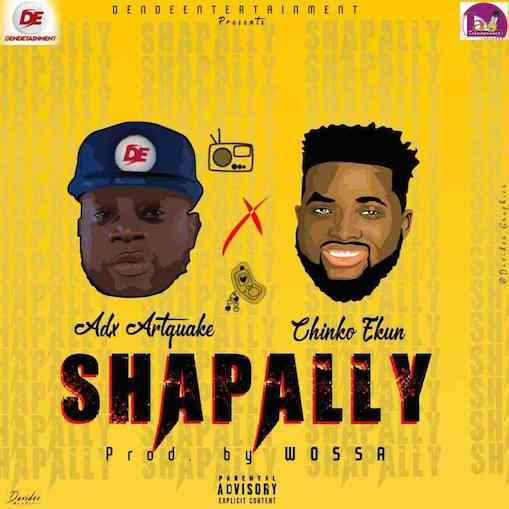 Music: ADX Artquake – Shapally Ft. Chinko Ekun