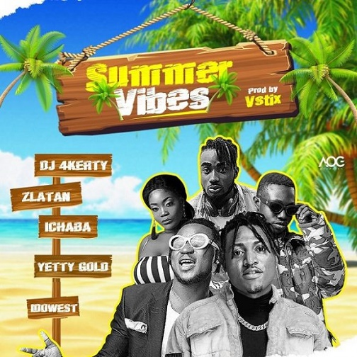 Music: DJ 4Kerty Ft. Zlatan, Idowest, Ichaba & Yetty Gold – Summer Vibes