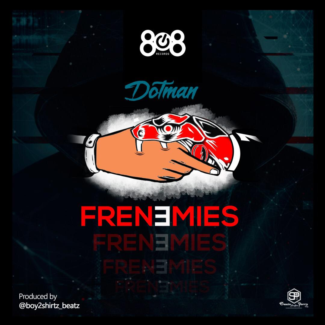 Music: Dotman – Frenemies