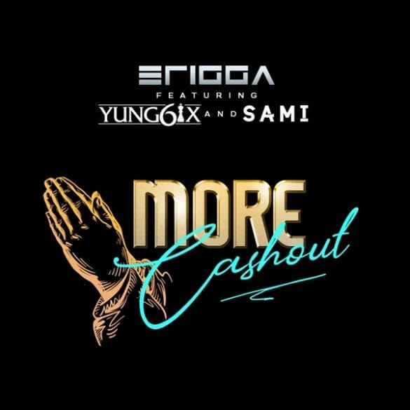 Music: Erigga ft. Yung6ix & Sami – More Cash Out