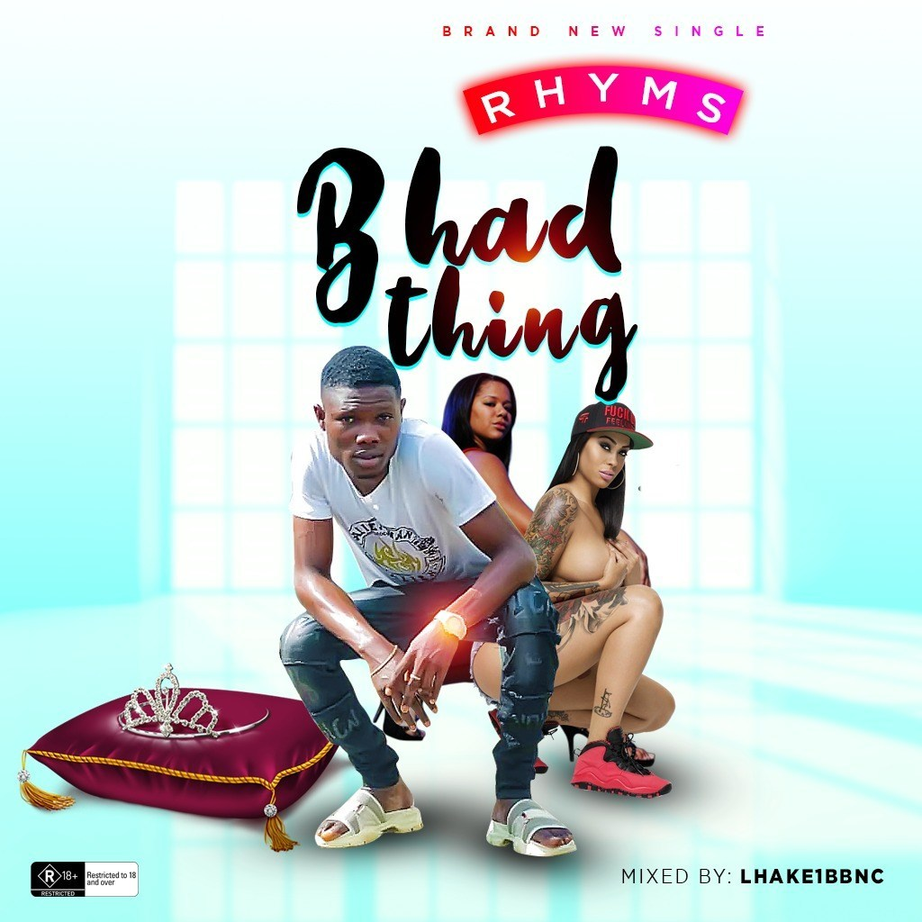 Music: Rhyms – Bhad Thing (Mixed By Lhake1)
