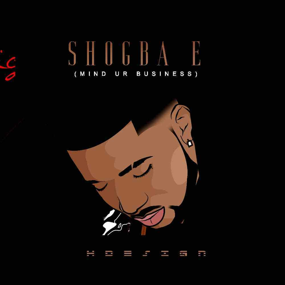 FAST DOWNLOAD: HDesign – Shogba E (mind ur business)