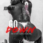 Music: Jonaay – Go Down (Prod By Exbrain Music)