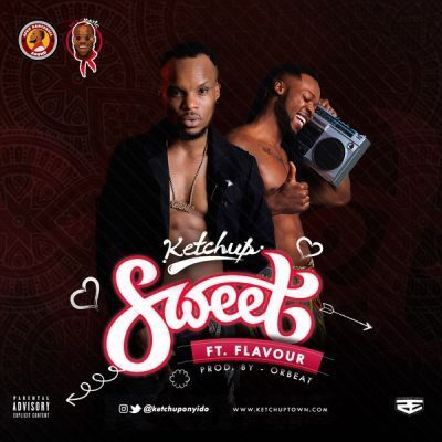 Music: Ketchup ft. Flavour – Sweet (prod. Orbeat)