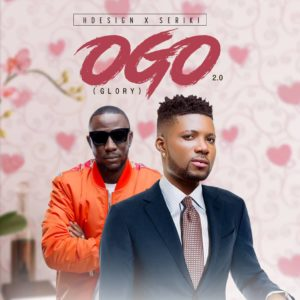 FAST DOWNLOAD: Hdesign Ft Seriki - Ogo (Glory)