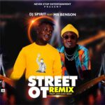 FAST DOWNLOAD: Dj Spirit Ft. Mr Benson - Street O.T(Remix)