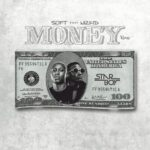 Music: Soft ft. Wizkid – Money (Remix)