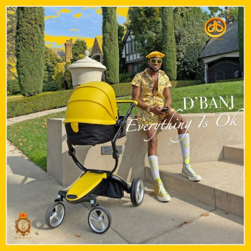 Music: D'banj – Everything Is Ok