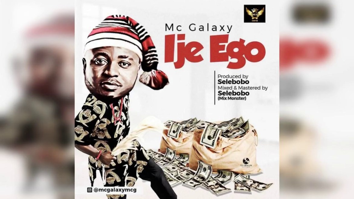 Music: Mc Galaxy – Ije Ego