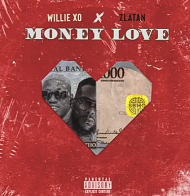Music: Willie XO ft. Zlatan – Money Love