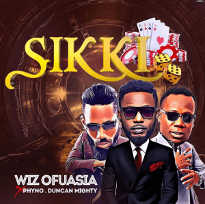 Music: Wizboyy ft. Phyno & Duncan Mighty – Sikki